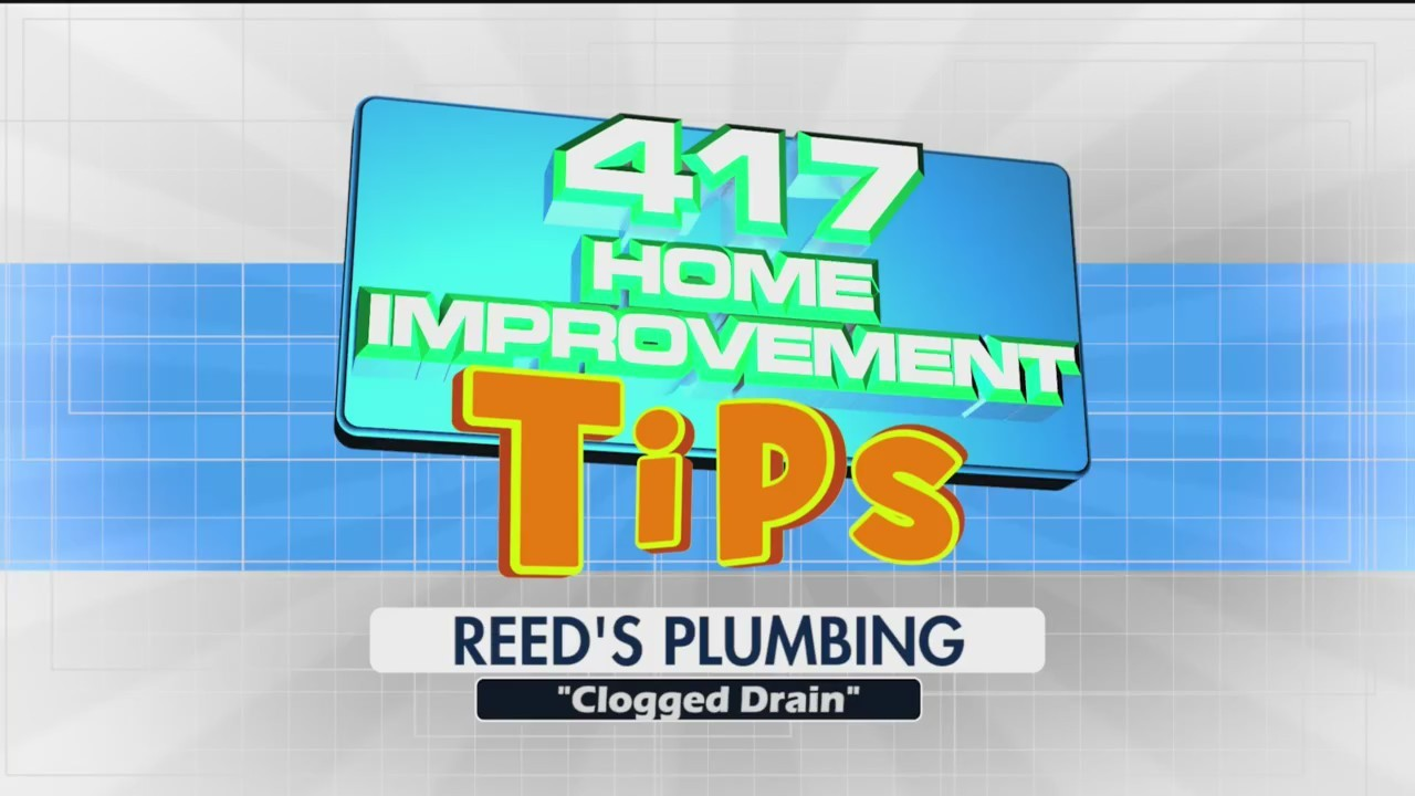 Reeds Plumbing - 417 Home Improvement Tips - Clogged Drain